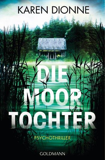 """Rezension: """"Die Moortochter"""" von Karen Dionne"""