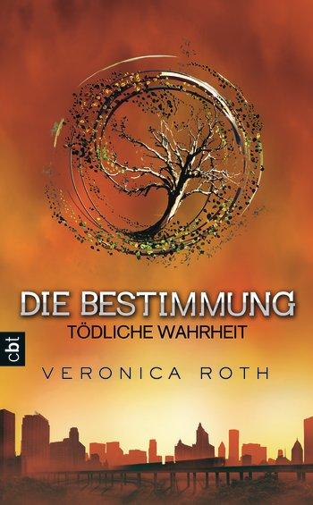 """Rezension: """"Die Bestimmung – Tödliche Wahrheit"""" von Veronica Roth"""