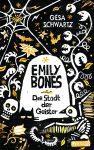 """Rezension: """"Emily Bones – Die Stadt der Geister"""" von Gesa Schwartz"""