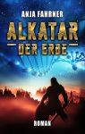 """Rezension: """"Alkatar – Der Erbe"""" von Anja Fahrner"""