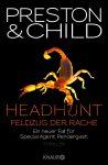 """Rezension: """"Headhunt – Feldzug der Rache"""" von Douglas Preston und Lincoln Child"""
