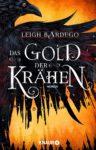"""Rezension: """"Das Gold der Krähen"""" von Leigh Bardugo"""