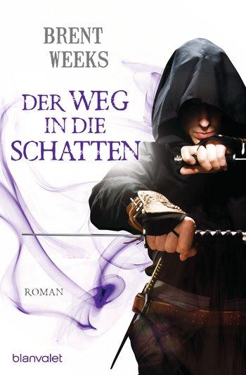 """Rezension: """"Der Weg in die Schatten"""" von Brent Weeks, (1. Band)"""