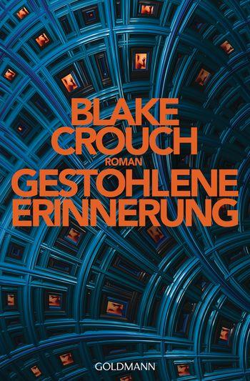 """Rezension: """"Gestohlene Erinnerung"""" von Blake Crouch"""