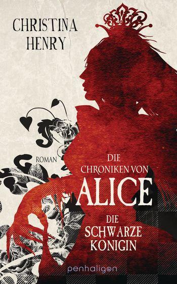 """Rezension: """"Die Chroniken von Alice - Die schwarze Königin"""" von Christina Henry"""