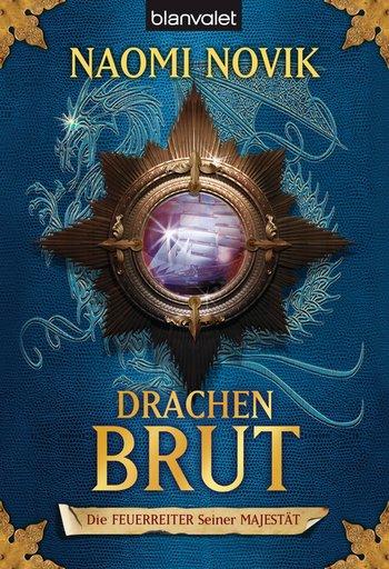 """Rezension: """"Die Feuerreiter Seiner Majestät - Drachenbrut"""" von Naomi Novik, (1. Band)"""
