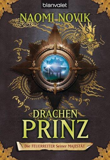 """Rezension: """"Die Feuerreiter Seiner Majestät - Drachenprinz"""" von Naomi Novik, (2. Band)"""