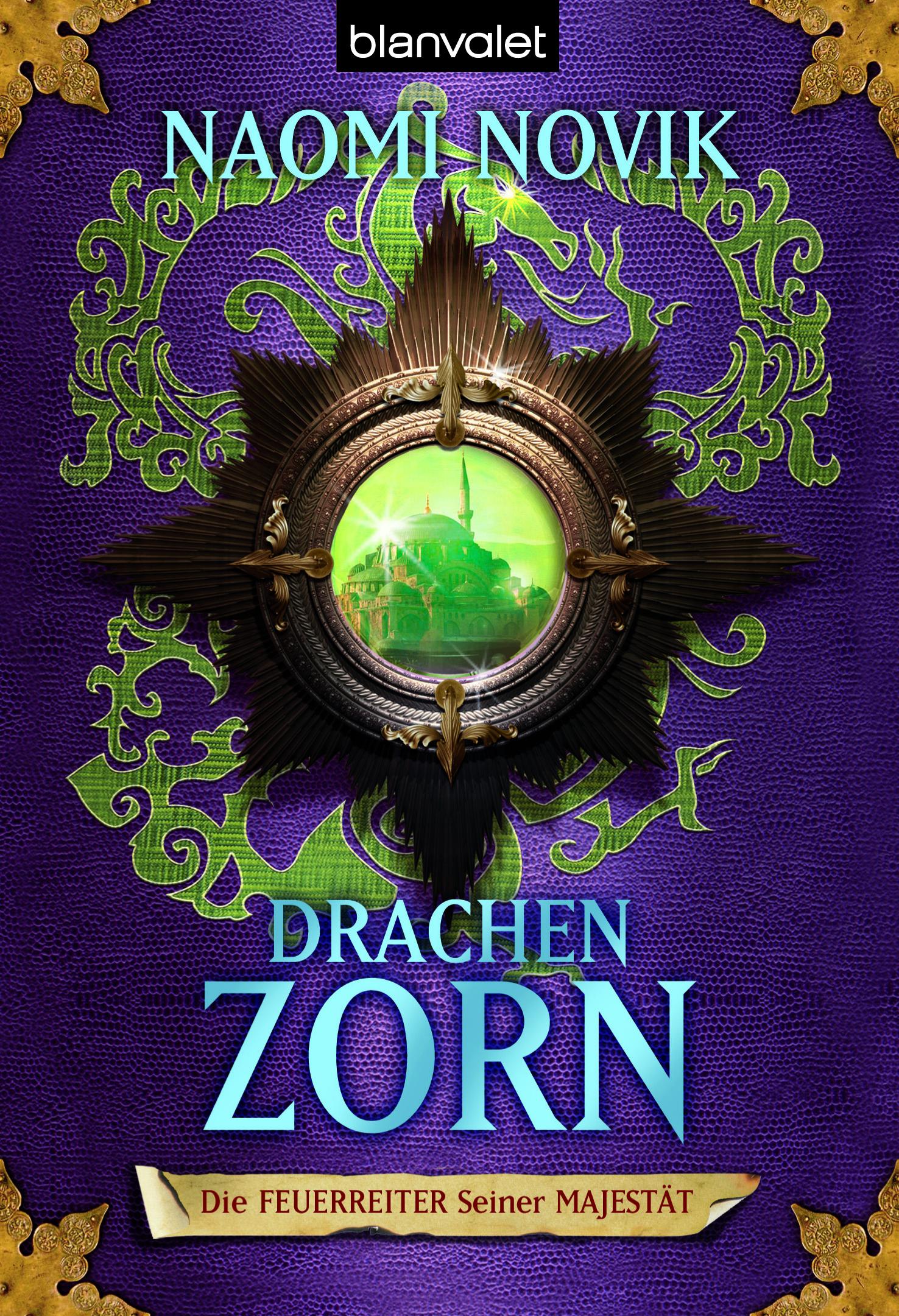 """Rezension: """"Die Feuerreiter Seiner Majestät - Drachenzorn"""" von Naomi Novik, (3. Band)"""