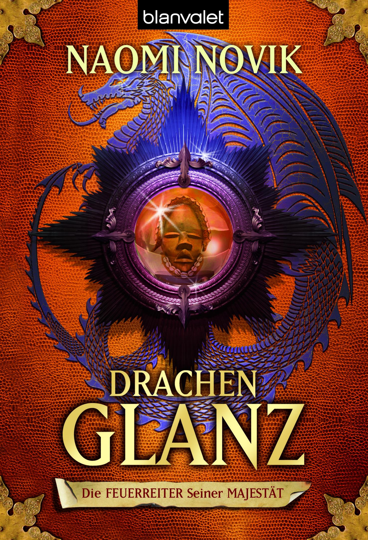 """Rezension: """"Die Feuerreiter Seiner Majestät - Drachenglanz"""" von Naomi Novik, (4. Band)"""
